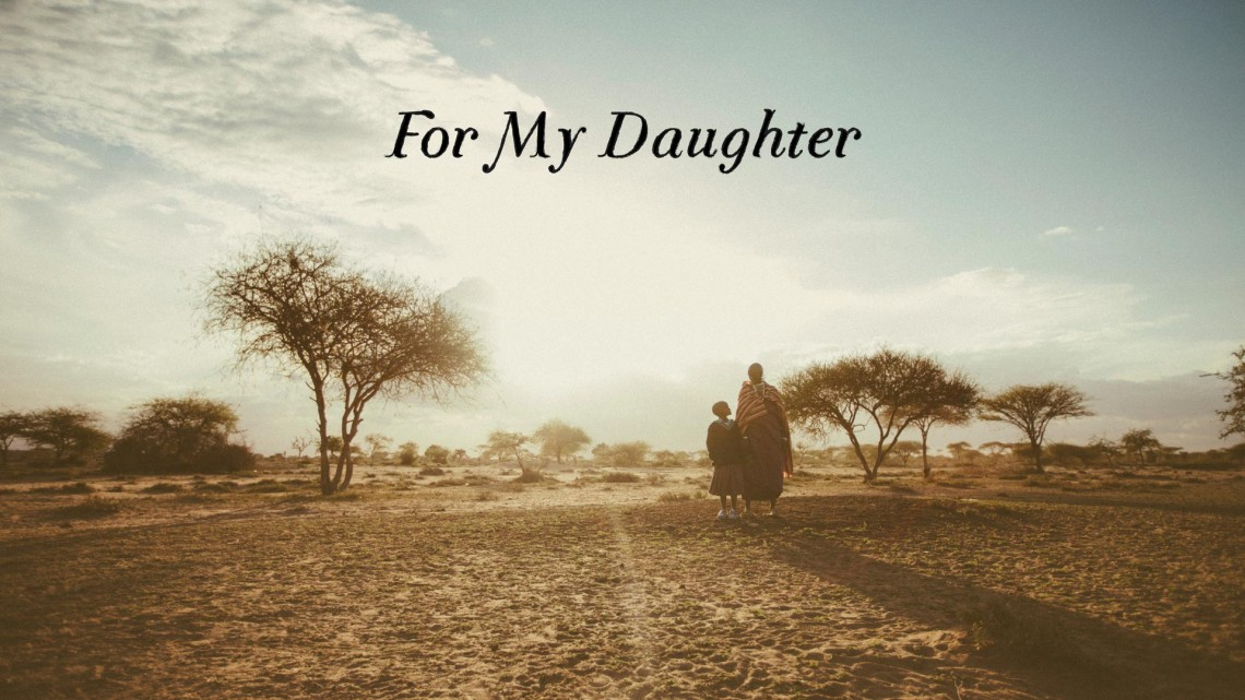 53853c936b9febfd613f953e_For-My-Daughter-Poster-THUMB-1140x641.jpg