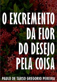 Capa do Ebook O Excremento da Flor do Desejo pela Coisa