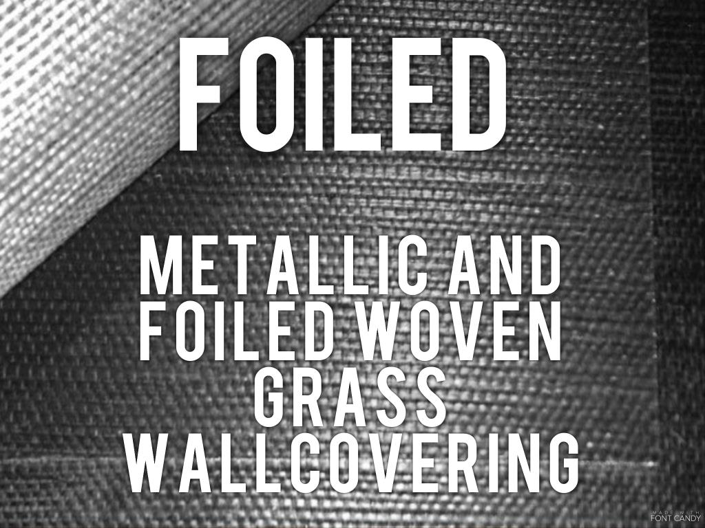 Foiled - metallic and foiled woven grass wallcovering