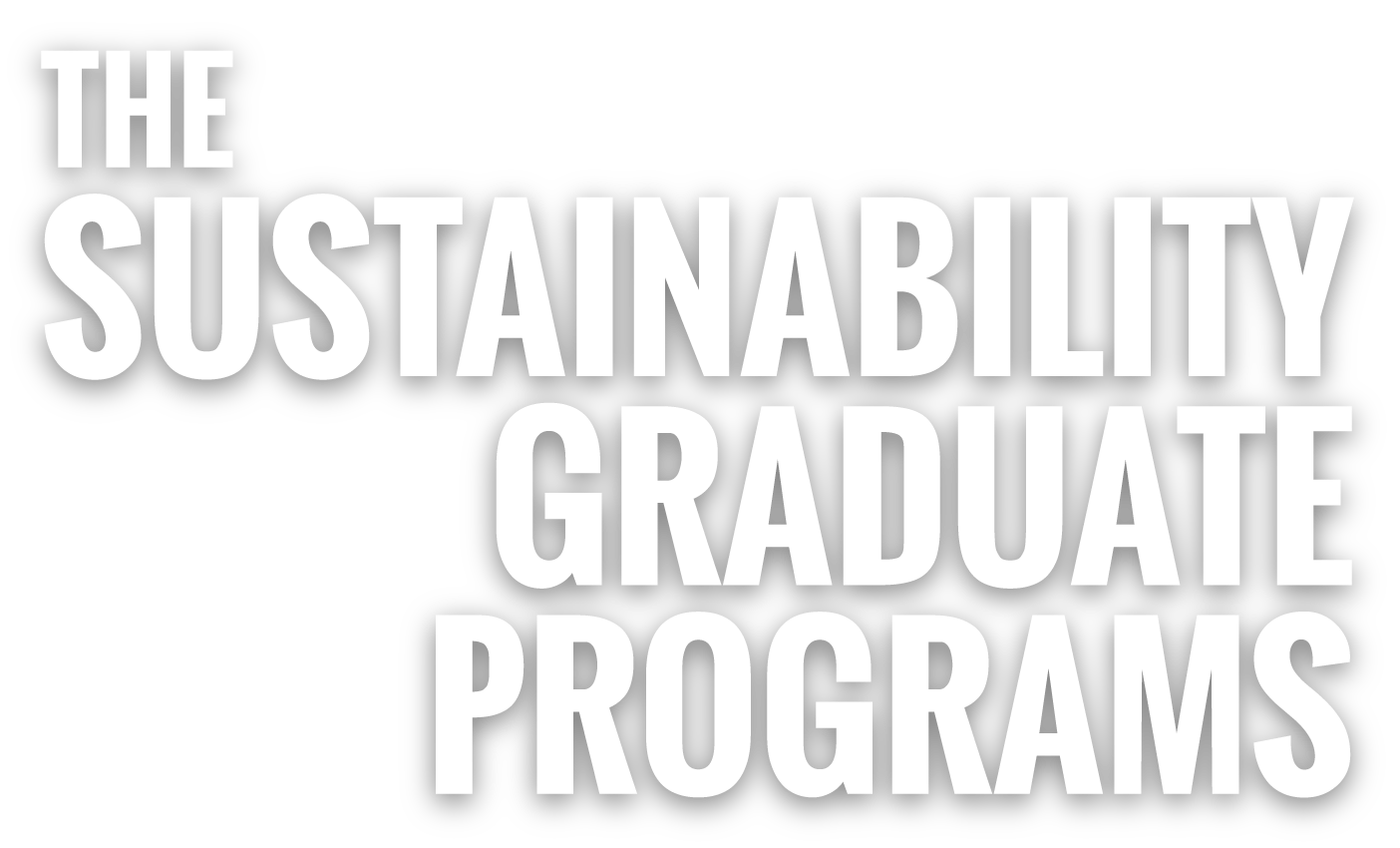 The Sustainability Graduate Programs