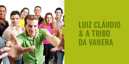 Luiz Claudio e a Tribo da Vanera
